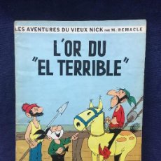 Cómics: LAS AVENTURAS DE VIEUX NICK M REMACLE TEBEO CÓMIC L´OR DU EL TERRIBLE FRANCIA 1965. Lote 192518472