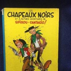 Cómics: TEBEO CÓMIC LES CHAPEAUX NOIRS SPIROU Y FANTASIO DUPUIS FRANCIA 1966. Lote 122502307
