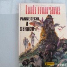 Cómics: BOB MORANE. PANNE SECHE A SERADO. Lote 129038055
