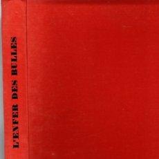 Cómics: L'ENFER DES BULLES. JACQUES SADOUL. JEAN-JACQUES PAUVERT ÉDITEUR. 1968. Lote 130492596