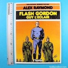 Cómics: ALEX RAYMOND FLASH GORDON GUY L'ECLAIR, DARGAUD COLLECTION SCIENCE-FICTION 1980 TAPA DURA, EN FRANCE. Lote 131194084