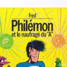 Cómics: PHILEMON - LE NAUFRAGE DU A - RE DL 1ER TRIM. 1978 - FRED - MBE. Lote 132299034