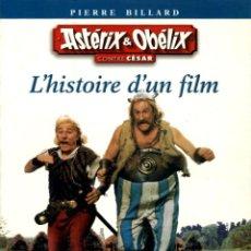 Cómics: ASTERIX & OBELIX CONTRE CÉSAR. L'HISTOIRE D'UN FILM (PLON, 1999) DE PIERRE BILLARD. EN FRANCÉS. Lote 132625470