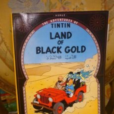 Cómics: THE ADVENTURES OF TINTIN: LAND OF BLACK GOLD, DE HERGÉ. CON NOTAS DE ESTUDIO.. Lote 134894194