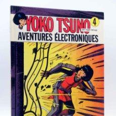 Cómics: YOKO TSUNO 4. AVENTURES ÉLECTRONIQUES (ROGER LELOUP) DUPUIS, 1978. Lote 250284220