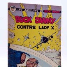 Cómics: LES AVENTURES DE BUCK DANNY 17. BUCK DANNY CONTRE LADY X (J.M. CHARLIER / V. HUBINON) DUPUIS, 1965. Lote 140290277