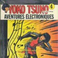 Cómics: YOKO TSUNO Nº 4 AVENTURES ELECTRONIQUES, DUPUIS. Lote 145201030