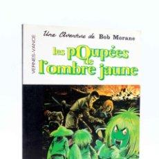 Cómics: COLLECTION 16 22 16/22 Nº 12. BOB MORANE LES POUPÉES DE L'OMBRE JAUNE (VERNES / VANCE) DARGAUD, 1977. Lote 152127990