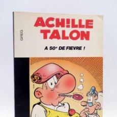 Cómics: COLLECTION 16 22 16/22 Nº 21. ACHILLE TALON A 50º DE FIEVRE (GREG) DARGAUD, 1977. Lote 152128038