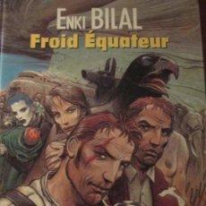 Cómics: ENKI BILAL-FROID EQUATEUR--LES HUMANOIDES ASSOCIES. Lote 153122206