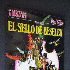 Cómics: METAL HURLANT Nº 3. PAUL GILLON. EL SELLO DE BESELEK. COLEECIÓN METAL. HUMANOIDES ASOCIADOS 1981. Lote 154908646