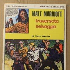 Cómics: MATT MARRIOTT. TRAVERSATA SELVAGGIA DI TONY WEARE. N. 37. ED. C. CONTI, 1975. ITALIANO. Lote 156841498