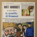 Cómics: MATT MARRIOTT. LO SCERIFFO DI FIREWEED DI TONY WEARE. N. 50. ED. C. CONTI, 1975. ITALIANO. Lote 156842161