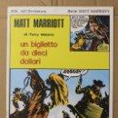 Cómics: MATT MARRIOTT. UN BIGLIETTO DA DIECI DOLLARI DI TONY WEARE. N. 68. ED. C. CONTI, 1976. ITALIANO. Lote 156842716