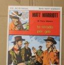 Cómics: MATT MARRIOTT. LA STRADA PER GILA DI TONY WEARE. N. 67. ED. C. CONTI, 1976. ITALIANO. Lote 156845205