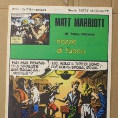 Cómics: MATT MARRIOTT. NOZZE DI FUOCO DI TONY WEARE. N. 83. ED. C. CONTI, 1976. ITALIANO. Lote 156845697