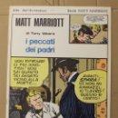 Cómics: MATT MARRIOTT. I PECCATI DEI PADRI DI TONY WEARE. N. 84. ED. C. CONTI, 1976. ITALIANO. Lote 156848652