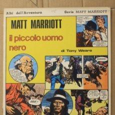 Cómics: MATT MARRIOTT. IL PICCOLO UOMO NERO DI TONY WEARE. N. 4. ED. C. CONTI, 1974. ITALIANO. Lote 156850630
