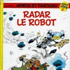 Cómics: FRANQUIN - SPIROU ET FANTASIO HORS SERIE Nº 2 - RADAR LE ROBOT - DUPUIS - FRANCES - VER DESCRIPCION. Lote 162420298