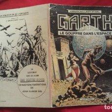 Cómics: GARTH - LE GOUFFRE DAN´S L´ESPACE - ASBURRY , BELLAMY ET GAL. Lote 163583894
