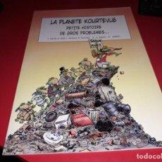 Cómics: LA PLANETE KOURTEVUE: PETITE HISTOIRE DE GROS PROBLEMES... FRANÇAIS. Lote 165218510