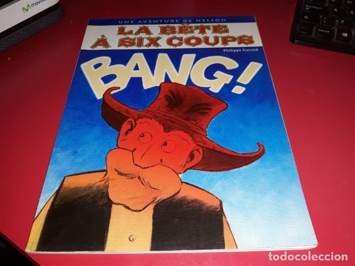 LA BÊTE À SIX COUPS UNE AVENTURE DE NELSON PHILIPPE GARAND POULAILLER 1999 FRANÇAIS (Tebeos y Comics - Comics Lengua Extranjera - Comics Europeos)