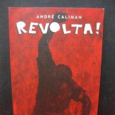 Cómics: REVOLTA. ANDRE CALIMAN. CURITIVA 2014. ISBN 978-85-916760-0-2. Lote 165359390