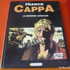 Cómics: LE DERNIER AFRICAIN FRANCK CAPPA ( EN FRANCES ) ¡BUEN ESTADO! TAPA DURA SOLEIL PRODUCTIONS. Lote 168849492