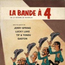 Cómics: LA BANDE À 4, OU LA VICTOIRE DE WATERLOO (DUPUIS, 1981): JIJÉ, MORRIS, WILL Y FRANQUIN. EN FRANCÉS.. Lote 169768924