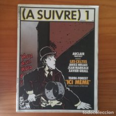 Cómics: A SUIVRE 1, COMIC EN FRANCÉS 1978 BD TARDI, FOREST, ICI MEME, PETILLON, HUGO PRATT, BENOIT, AQUI.... Lote 172381287