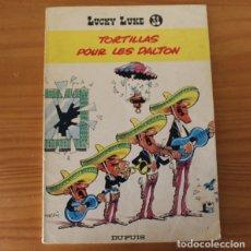 Cómics: LUCKY LUKE 31 TORTILLAS POUR LES DALTON. DUPUIS 1970 EDICION ORIGINAL COMIC EN FRANCES. Lote 173212818