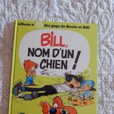 Cómics: BOULE ET BILL - BILL NOM D´UN CHIEN - ALBUM N. 15 DES GAGS DE BOULE ET BILL. Lote 174021442