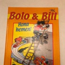 Cómics: BOLO & BILL. HONA HEMEN! BUOLE ET BILL, BILL Y BOLITA FRANCO BELGA EN EUSKERA. SAURE 2003. Lote 179197493