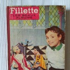 Cómics: FILLETTE, LES BEAUX ALBUMS. SOCIÉTÉ PARISIENNE D'ÉDITION, 1956. Lote 181211686