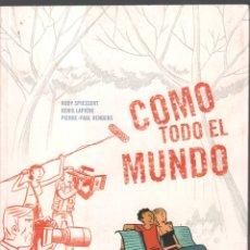 Comics : COMO TODO EL MUNDO / RUDY SPIESSERT - DENIS LAPIERE / NOVELA GRAFICA LA CUPULA COMIC-69. Lote 183253613