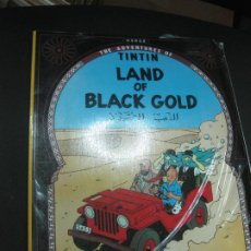 Cómics: THE ADVENTURES OF TINTIN. LAND OF BLACK GOLD. AVANCE SU INGLES CON TINTIN. Nº 4. STUDY COMICS. . Lote 184693040