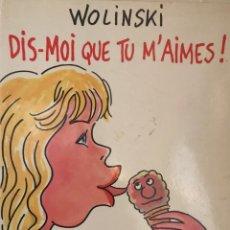 Cómics: DIS MOI QUE TU M'AIMES, GEORGES WOLINSKI, EN FRANCÉS, 1993. Lote 189569962