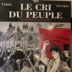 Cómics: LE CRI DU PEUPLES -LES CANONS DU 18 MARS- TARDI VAUTRIN, EN FRANCÉS, 1999. Lote 189570230