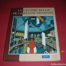 Cómics: LE CENTRE BELGE DE LA BANDE DESSINEE ED. LA RENAISSANCE DU LIVRE 2000 ,223 PAGES NEUF NUEVO. Lote 189667732