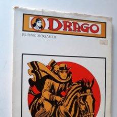 Cómics: DRAGO - BURNE HOGARTH - EDITIONS SERG, 1973 (EN FRANCÉS). Lote 192272676