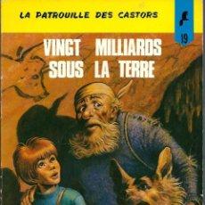 Cómics: LA PATROUILLE DES CASTORS Nº 19 - VINGT MILLIARDS SOUS LA TERRE - DUPUIS 1979 - FRANCES - MUY BIEN. Lote 193426116