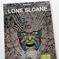 Cómics: LONE SLOANE: GAÏL, DE PHILIPPE DRUILLET. ESPECTACULAR ALBUM, INÉDITO EN ESPAÑA. Lote 194549865