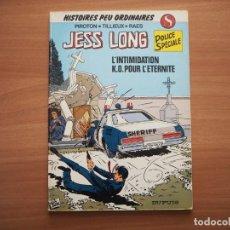 Cómics: JESS LONG Nº 8. L'INTIMIDATION. K.O. POUR L'ÉTERNITÉ - PIROTON, TILLIEUX & RAES - EN FRANCÉS. Lote 195322290