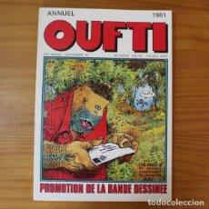Comics : OUFTI ANNUEL 1981. PROMOTION DE LA BANDE DESSINEE. REVISTA DE COMICS EN FRANCES 136 PGS . Lote 196951162
