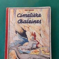 Cómics: LE CIMETIERE DES BALEINES 1947 EDITIONS CAMPEADOR BRUSELAS1º EDICIÓN. Lote 198192085