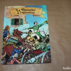 Cómics: LE CHEVALIER À L'ÉGLANTINE, EN FRANCÉS, GLENAT, AÑO 1977. Lote 198843058