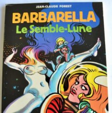 Cómics: JEAN CLAUDE FOREST. BARBARELLA. LE SEMBLE-LUNE. PIERRE HORAY EDITEUR. PARÍS, 1977. COMIC ADULTOS. Lote 201840250