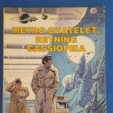 Cómics: COMIC / LINDA OG VALENTIN - AGENTER I TID OG RUM / METRO CHATELET, RETNING CASSIOPEIA /1980 BELGICA. Lote 203549598