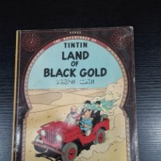 Cómics: TINTIN LAND OF BLACK GOLD. Lote 205728457