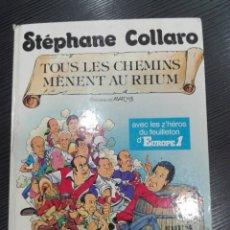 Cómics: STEPHANE COLLARO - TOUS LES CHEMINS MENENT AU RHUM. Lote 205836010
